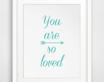 Blue Wall Art, You Are So Loved, Turquoise Art, Teal Prints, Printable Art, Wall Prints, Nursery Art, Nursery Prints, Print, Digital Art