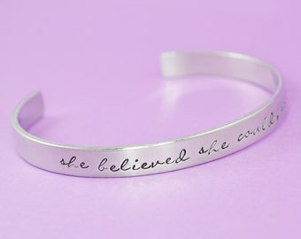 She Believed She Could So She Did Cuff Bracelet - Aluminum Brass or Copper Bangle