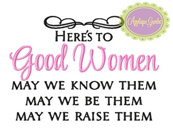 Here's to Good Women Machine Embroidery Design