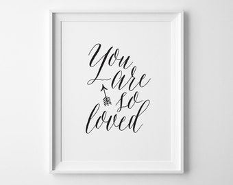 Valentines Print, You Are So Loved Typography Print, Gift for Him Her, Black and White Nursery Decor Kids Wall Art, Modern Baby Shower Gift
