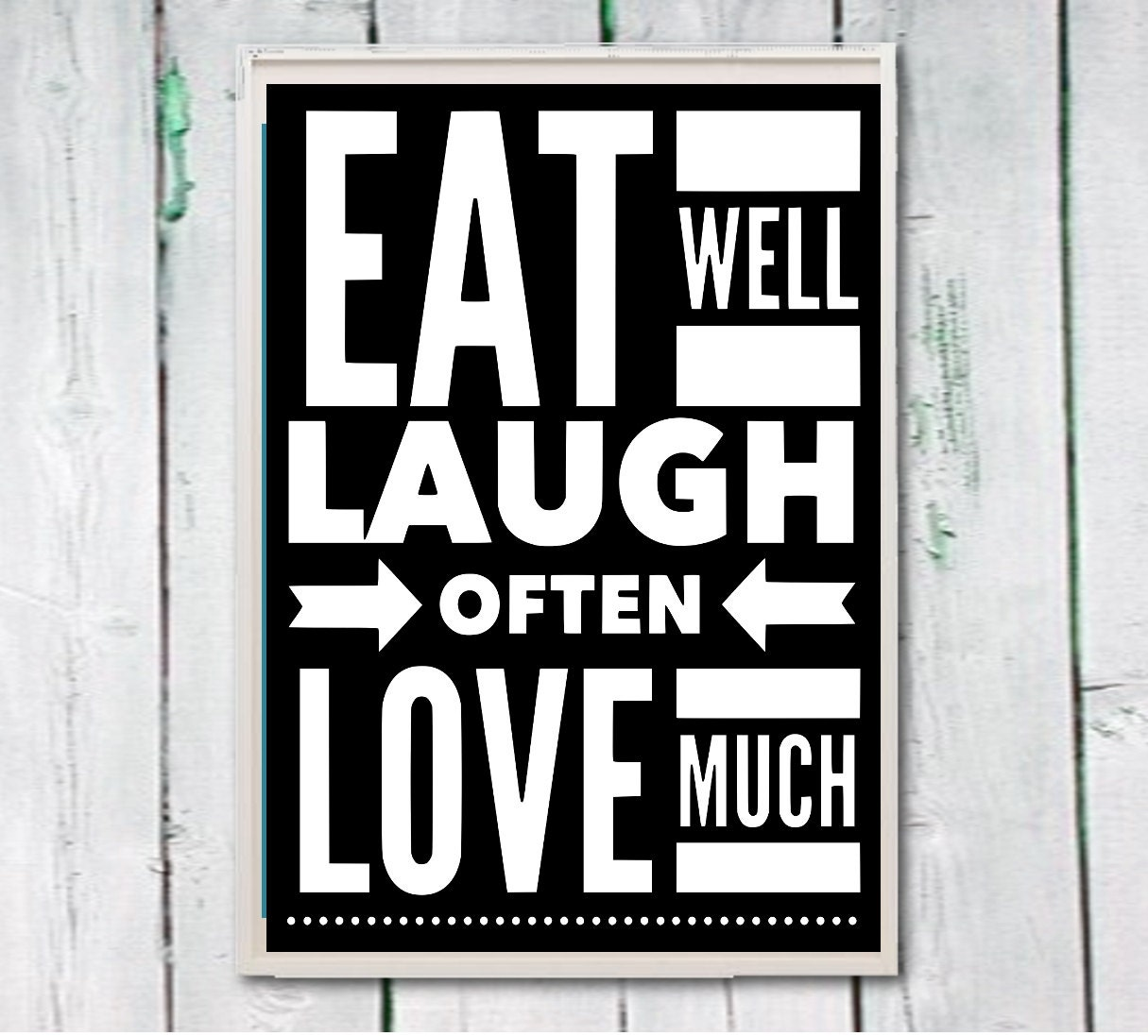 kitchen art printable eat wel laugh often love much quote. Black Bedroom Furniture Sets. Home Design Ideas