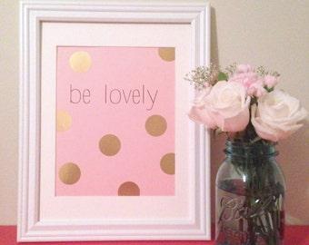 Be Lovely Gold Polka Dot Print - 8x10