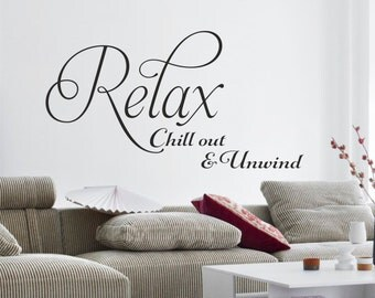 Relax Chill out & Unwind -  wall art vinyl sticker - decals