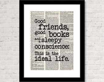 Good Friends Good Books And A Sleep Conscience This Is The Ideal LIfe Quote Typography Quote Dictionary Art Print