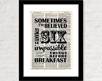 Sometimes I've Believed As Many As Six Impossible Things All Before Breakfast - Alice In Wonderland Quote - Dictionary Art Print