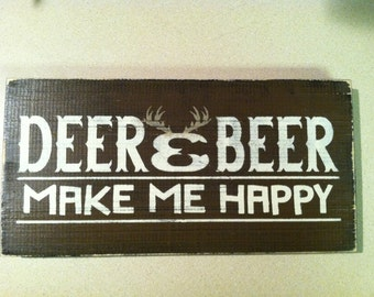 DEER and BEER make me HAPPY 12 in. x 6 in. rustic wood sign, Hunting Sign, Man Cave Sign, Hunting Lodge Signs, Hunting Decor,