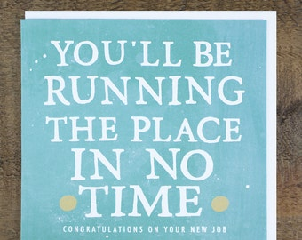 "Funny New Job Card - Promotion Card - ""Running The Place"""