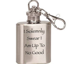 "Laser Engraved Single Shot Mini Flask Key Chain ""I Solemnly Swear I Am Up To No Good"""