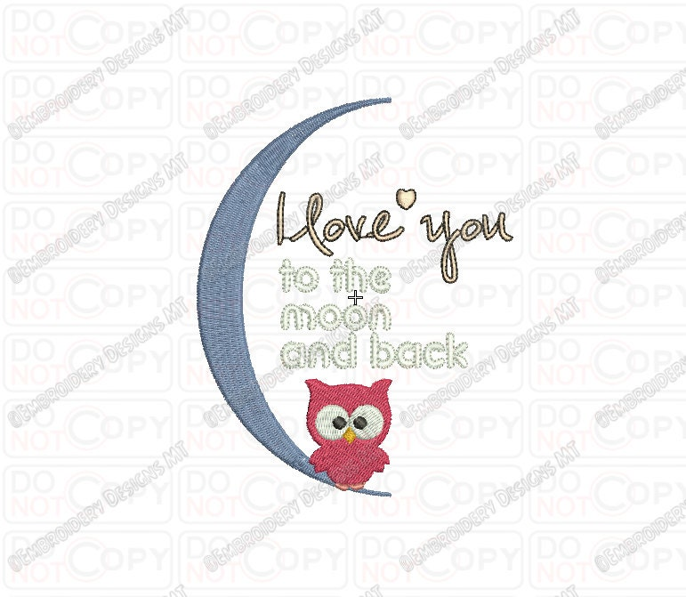 I Love You To The Moon And Back Embroidery Design