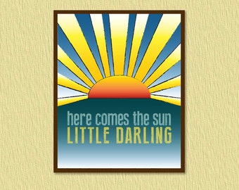 The Beatles, Here Comes the Sun/Retro Kitchen Wall Art/Nursery Art -  8x10, 11x14, and 12x16