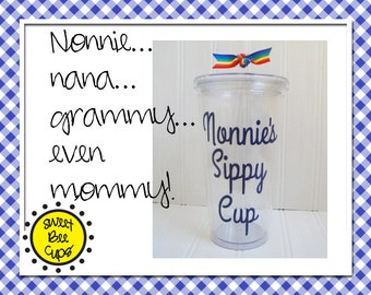 Personalized Acrylic Cup Md Nana's Sippie Cup - Gift for Mommy ~ Sippy Cup for Nana, Grandma, Grammy, Nonnie, MawMaw BPA FREE- Acrylic Cup