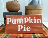 Handmade primitive distressed sign - Pumpkin Pie
