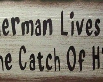 "4 1/2"" x 12"" A Fisherman Lives Here with the Catch of his Life-- Rustic Finish, Vintage looking sign."
