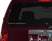 "Firefly inspired ""I Aim to Misbehave"" Car Decal - Macbook Decal, Laptop Decals, etc..."