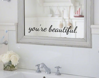 Youre Beautiful Mirror Or Wall Decal Sticker Bathroom Inspirational