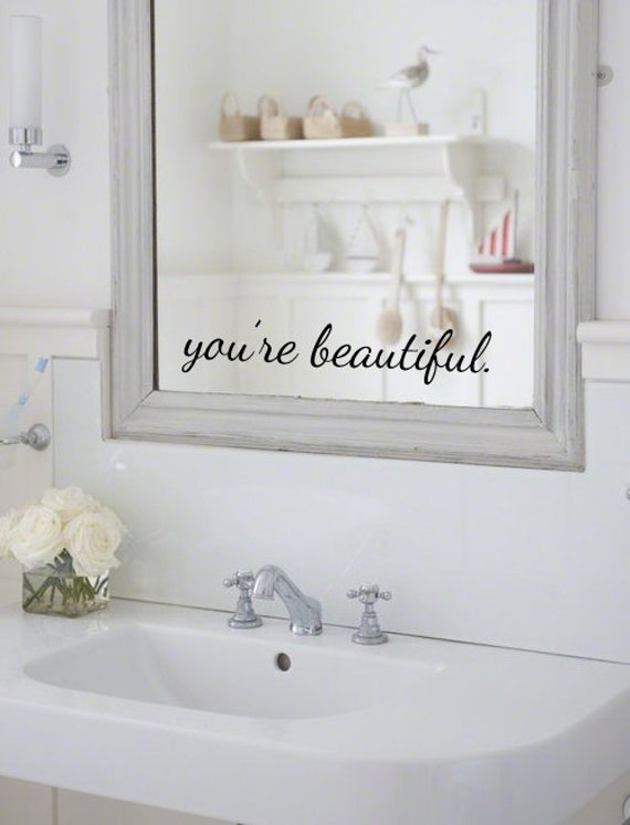 You 39 Re Beautiful Mirror Or Wall Decal Sticker Bathroom