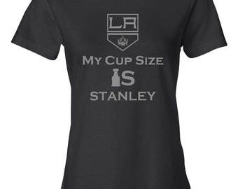 """Custom Made """"My Cup Size Is Stanley"""" LA Kings Shirt or Tank Top. Great Gift!"""