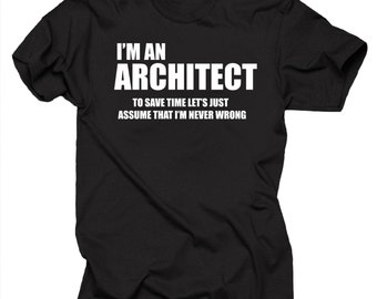 I Am An Architect T-Shirt Gift For Architect Funny T Shirt Shirt Tee
