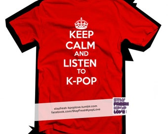 Keep Calm and Listen to K-pop - tshirt / tee