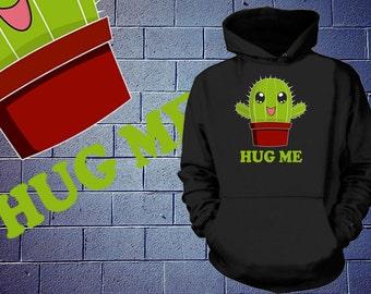 Cactus Hug Me Hoodie Funny Sweatshirt Hug Me Funny Sweater Hug Me Hoodie