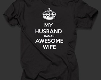 Keep Calm My Husband Has An Awesome Wife T-Shirt  Tee Shirt  Gift For Her Anniversary Gift For Wife