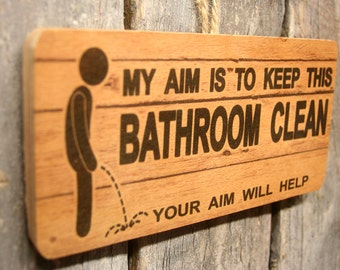 My Aim Is To Keep This Bathroom Clean, Your Aim Will Help Wooden Sign