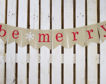 Be Merry Christmas Burlap Pennant Banner with Snowflake for Card Photo Prop, Holiday Mantle, Classroom or Office Decoration, Winter Party