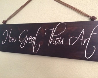 How Great Thou Art sign- Espresso stain, hand painted lettering