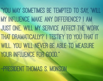 Missionary Quote LDS Mormon Prophet President Thomas S Monson Instant Download Printable Downloadable JPG JPEG Make Difference Influence