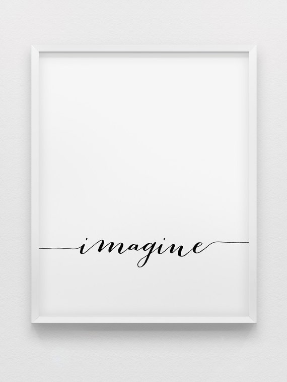 imagine print inspirational poster black and white