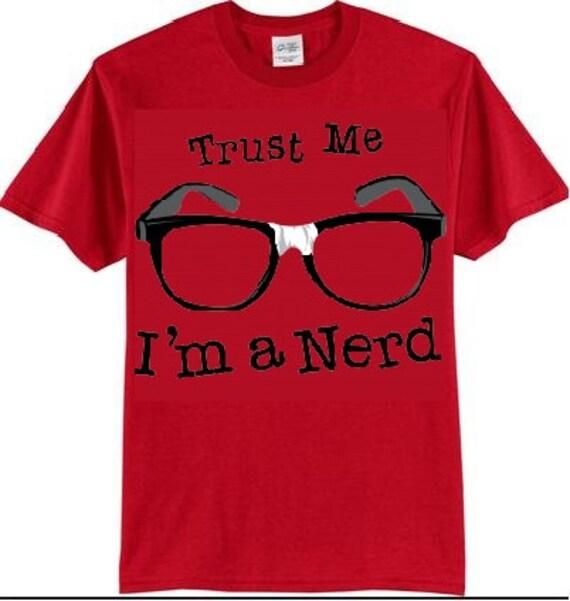 tshirts trust me im a nerd t shirts geeky tshirt nerdy cool. Black Bedroom Furniture Sets. Home Design Ideas
