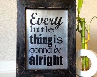 Every Little Thing Is Gonna Be Alright Wood Sign Bob Marley Song Lyrics Sign Music Lyrics