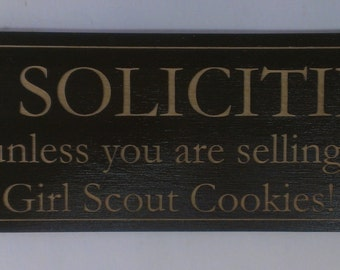 Sign, No Soliciting Sign, No Soliciting (unless you are selling Girl Scout Cookies) Sign