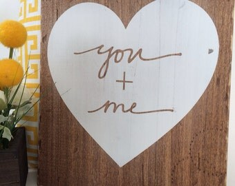 Wedding Sign, you plus me, wedding heart sign