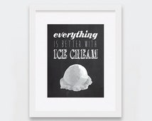 Everything Is Better With Ice Cream Digital Print - Ice Cream Lovers - Chalkboard Print - Black and White - Kitchen Art - Cute Kitchen Decor