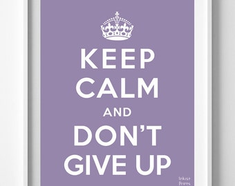 Keep Calm and Don't Give Up, Keep Calm Print, Dorm Decor, Home Wall Art, Typographic Print, Childrens Room Decor, Back To School