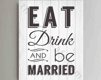 Wedding Sign, EAT DRINK and be MARRIED Wedding Décor, 8x10 Wedding Sign, Anniversary Gift, Wedding Gift Reception Sign Home Decor White Wood
