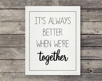 Better When We're Together 8 x 10 Digital Print {Instant Download}