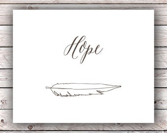 Hope Feather Printable Art Print Instant Download Digital Download Typography Art Print Inspirational Quote Home Decor Poster Wall Art