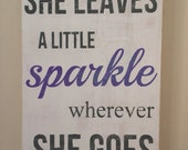 "Hand painted sign perfect for nursery or girls room ""she leaves a little sparkle wherever she goes"""