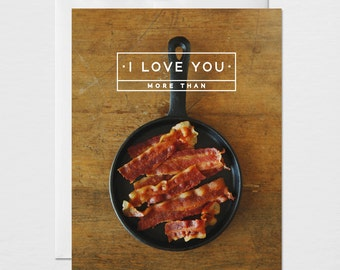 I Love You More Than Bacon Card.