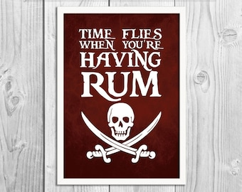 SALE A3 Print - Time Flies When You're Having Rum - Pirate Art Print Poster - Wall Decor, Inspirational Print, Home Decor, Gift,
