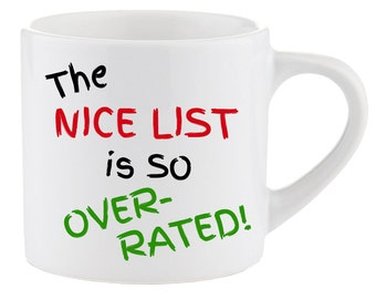 Children's Mug Smug Christmas Present The Nice list is so Overrated Novelty funny