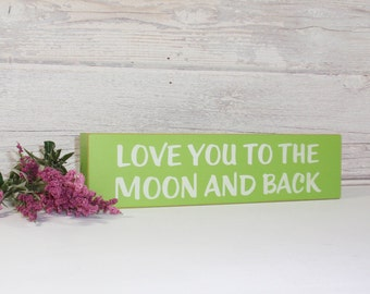 SALE- Love You To The Moon And Back- Wood Block Baby/Nursery/Kids Room Decor-Baby Gift-Shower Gift-Birthday Gift-Country Decor