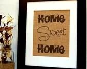 Home Sweet Home, Burlap Print, Burlap Sign, Housewarming Gift, Wedding Anniversary, Engagement Present, Home Decor, Eco Friendly, Home Sign