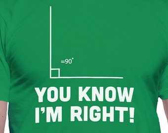 You Know I'm Right T-Shirt