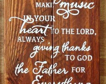 Sing and Make Music in Your Heart To The Lord - Wooden Sign