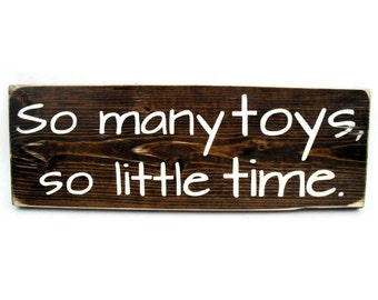 Playroom or Kid Bedroom Sign Rustic Wood Wall Art - So Many Toys So Little Time (#1115)