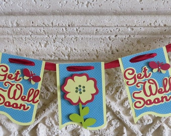 Get well banner cheerful and just the right size
