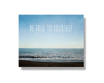 Typography beach canvas wrap, blue beach decor, ocean photography, beach wall art, waves, inspirational art, for teen - Be True To Yourself